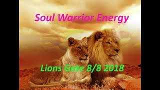 Lions Gate 8/8 2018 Create Abundance and Love!!