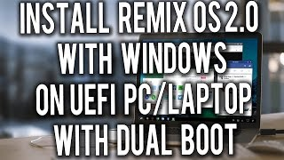download lagu Install Remix Os  Windows On Uefi Pc  gratis
