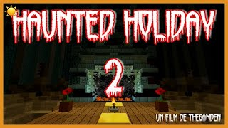 HAUNTED HOLIDAYS 2 - DÉCOUVERTE - Film Horreur Minecraft FR HD