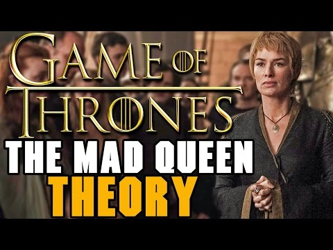 Game of Thrones Theory: The Mad Queen