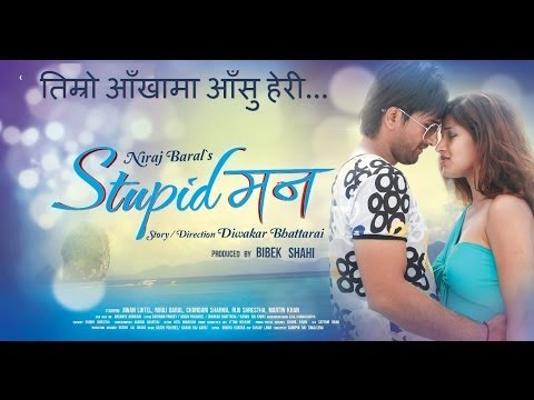 Timro Aankhama - New Nepali Movie - Stupid Mann video