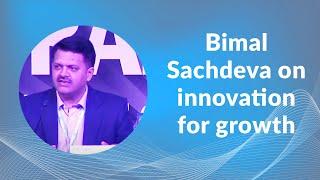 Bimal Sachdeva on innovation for growth