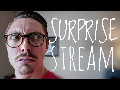 SURPRISE STREAM