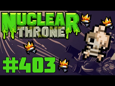 Nuclear Throne (PC) - Episode 403 [Melting Strats]