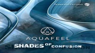 AQUAFEEL - Shades of Confusion (Original Mix)