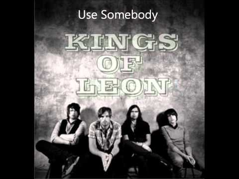Kings Of Leon   Use Somebody video