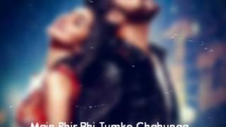 download lagu Main Phir Bhi Tumko Chahunga  Ringtone   gratis