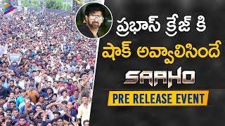 Prabhas Craze Among Fans | Saaho Pre Release Event | Shraddha Kapoor | Sujeeth | Telugu FilmNagar