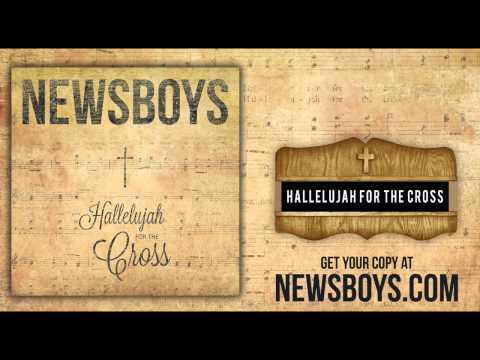 Newsboys - Hallelujah For The Cross
