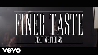 Mr Bigz - Finer Taste ft. Wretch 32