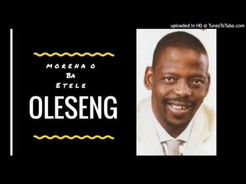 Oleseng - Morena  O  Ba  Etele