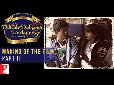 DDLJ Making Of The Film - Part III - Aditya Chopra | Shah Rukh Khan | Kajol