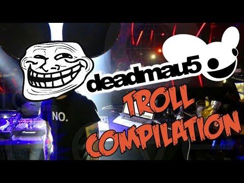 Deadmau5 Troll Compilation