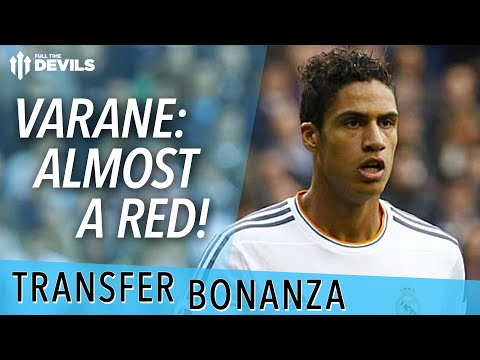 Varane: Almost A Red! | Manchester United Transfer News | Transfer Bonanza