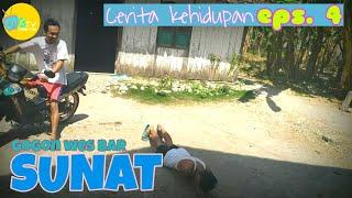Video lucu : Gogon wes bar sunat - cerita kehidupan (eps. 4)