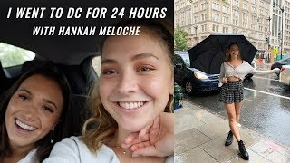 I went to DC for 24 hours with Hannah Meloche