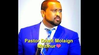 Pastor Dawit Molalign  Mezmur🙏❤🙌🎻🥁👏🎷😍😍