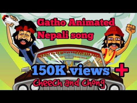 gatho animated Nepali song || cheech and chong version
