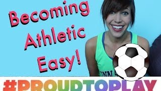 #ProudToPlay: MAKE PEOPLE THINK YOU'RE GOOD AT SPORTS