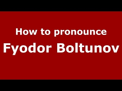 Audio and video pronunciation of Fyodor Boltunov brought to you by Pronounce Names (http://www.PronounceNames.com), a website dedicated to helping people pronounce names correctly. For more...