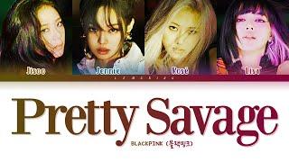 BLACKPINK Pretty Savage  블랙핑크 Pretty Savage 가사 Color Coded /Han/Rom/Eng