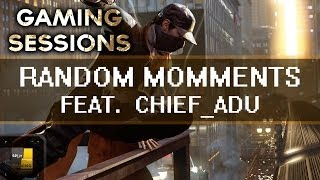 RANDOM MOMENTS FEAT. CHIEF_ADU [Watch Dogs - Gaming Sessions] Free Roam