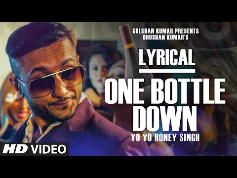 'one Bottle Down' Full Song With Lyrics | Yo Yo Honey Singh | T-series video