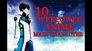 Top 10 Overpowered Anime Main Characters - But Drop In The Worst Ranked Room