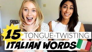 15 TONGUE-TWISTING ITALIAN WORDS!