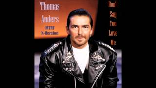 Watch Thomas Anders Dont Say You Love Me video