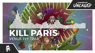 Kill Paris - Venus Fly Trap [Monstercat Release]