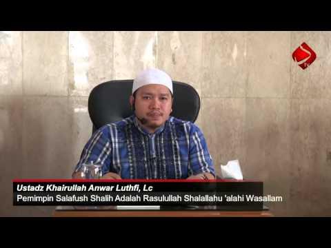 Pemimpin Salafush Shalih Adalah Rasulullah Shalallahu 'alahi Wasallam #2 - Ustadz Khairullah, Lc