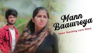 Mann Baawreya   Madhav Mahajan   Heart Touching Love Story   Maahi Queen   ft. Unknown Boy Varun