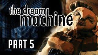 THE DREAM MACHINE | Chapter 5 (feat CrossEyedMorgan)