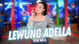Download lagu Yeni Inka ft. Adella - Lewung (  ANEKA SAFARI)