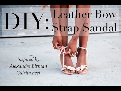 DIY: Alexandre Birman heels (Leather bow strap sandal)