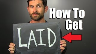 How To Get LAID!