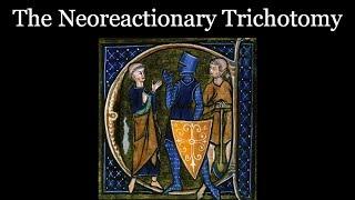 The Neoreactionary Trichotomy