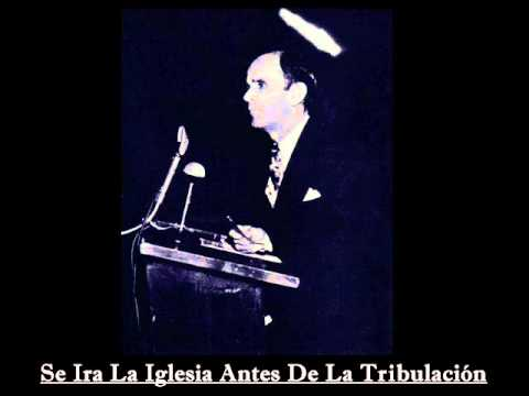 Se Ira La Iglesia Antes De La Tribulación _ Parte: 1/10 _ Por William Marrion Branham
