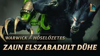 Warwick: Zaun elszabadult dühe | hőselőzetes – League of Legends