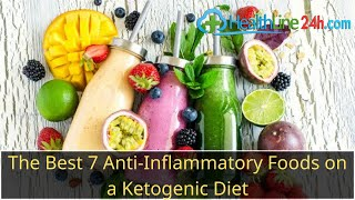 The Best 7 Anti-Inflammatory Foods on a Ketogenic Diet