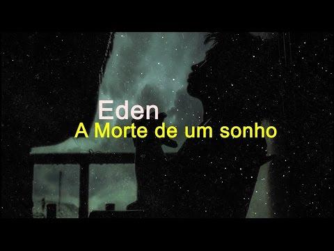 Eden - Death of a Dream - Legendado