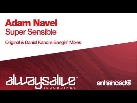 Adam Navel - Super Sensible (Daniel Kandi's Bangin' Remix)