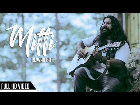 Rizwan Butt - Mitti - A Devoted Story of Life - Latest Soulful Songs 2017 - Arsal Records