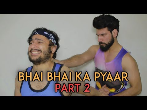 Bhai Bhai Ka Pyaar - Part 2   Harsh Beniwal