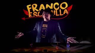 """Franco Escamilla """"!Y ya¡""""  Segunda parte"""