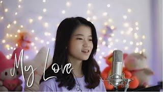 Download lagu My Love | Shania Yan Cover
