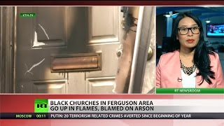 Six black churches torched near Ferguson in 10 days, media all but silent