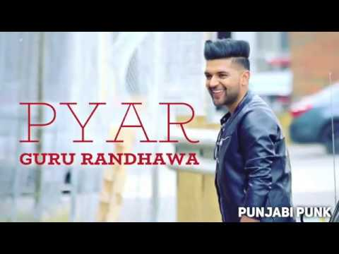 Pyar (FULL SONG) - Guru Randhawa -New Punjabi Song 2018