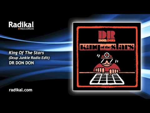 Dr Don Don - King Of The Stars (Dcup Junkie Radio Edit)